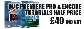 DVC Premiere Pro CS6 and Encore CS6 half price.  Offer Ends 2nd January 2014