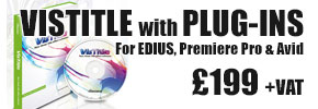 Vistitle for EDIUS, Premiere Pro & Avid with extra plug-ins - £199 +VAT